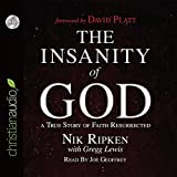 The Insanity of God: A True Story of Faith Resurrected by Nik Ripken (2015-08-01)