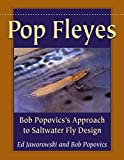 Image de Pop Fleyes: Bob Popovics's Approach to Saltwater Fly Design