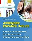 Aprender español ingles basico vocabulario diccionario de imágenes para niños: Practique libros de actividades básicas de HSK para mejorar las ... principiantes, preescolar y kindergarten.