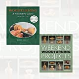 Woodturning Collection 2 Books Bundle (Weekend Woodturning Projects,Woodturning: A Foundation Course (With DVD))