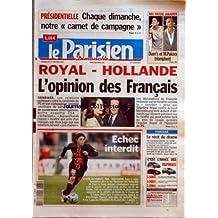 PARISIEN (LE) du 21/01/2007 - PRESIDENTIELLE - CHAQUE DIMANCHE, NOTRE 'CARNET DE CAMPAGNE+« NRJ MUSIC AWARD - DIAM+¡S ET M. POKORA TRIOMPHENT ROYAL HOLLANDE - L+¡OPINION DES FRANCAIS - SONDAGE ECHEC INTERDIT - COUPE DE FRANCE, PSG GUEUGNON FORCENE - LE RECIT DU DRAME.