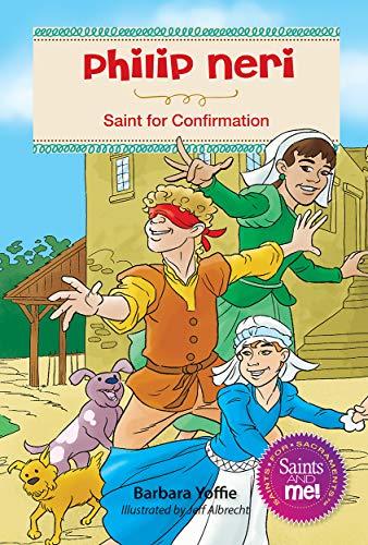 Philip Neri: Saint for Confirmation (Saints and Me!) (Neri Saint Philip)