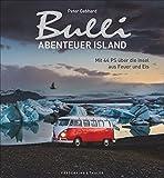 Produkt-Bild: Bulli-Abenteuer Island: Mit 44 PS über die Insel aus Feuer und Eis. Neuer Bildband vom Macher des »Großen Bulli-Abenteuers«. Mit exklusiven Drohnenfotografien von Island und dem Oldtimer VW Bulli T1.