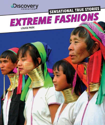 Extreme Fashions (Discovery Education: Sensational True Stories)