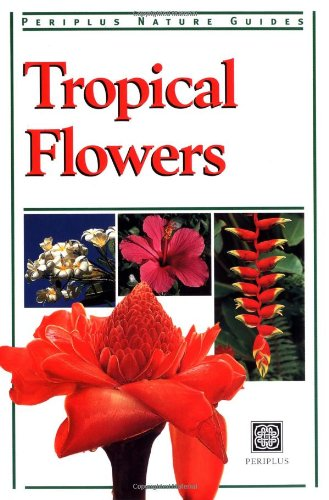 Tropical Flowers (Periplus Nature Guides)