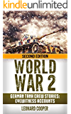 World War 2: German Tank Crew Stories: Eyewitness Accounts (German War, WW2, World War II, Soldier Stories, Waffen SS, Last Panther, DDay, Panzer, Hitler Book 1)