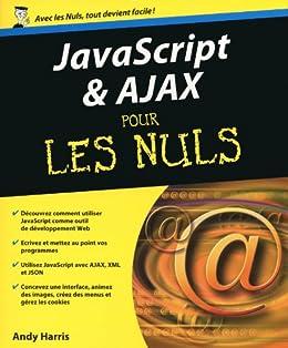 Javascript et Ajax Pour les nuls par [HARRIS, Andy]