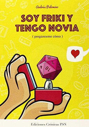 Soy Friki Y Tengo Novia por Andrés Palomino