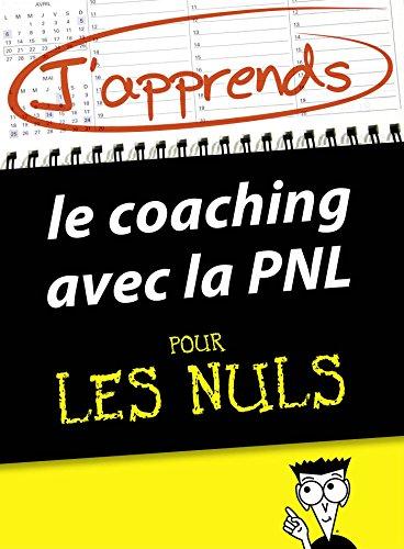 J'apprends le coaching avec la PNL pour les Nuls