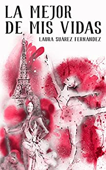 LA MEJOR DE MIS VIDAS (Spanish Edition) by [FERNÁNDEZ, LAURA SUÁREZ]