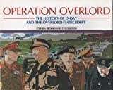 Operation Overlord: History of D-Day and the Overlord Embroidery