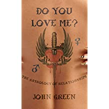 Do You Love Me?: The Astrology of Relationships (English Edition)