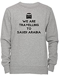 We Are Travelling To Saudi Arabia Unisexo Hombre Mujer Sudadera Jersey Pullover Gris Todos Los Tamaños Unisex Men's Women's Jumper Sweatshirt Grey All Sizes