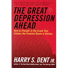 The Great Depression Ahead : How to Prosper in the Crash That Follows the Greatest Boom in History