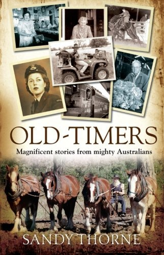 Old-Timers: Magnificent Stories from Mighty Australians by Sandy Thorne (2013-01-02)