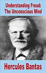 Understanding Freud: The Unconscious Mind (Understanding Western Philosophy)