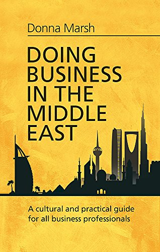 Doing Business in the Middle East: A cultural and practical guide for all Business Professionals (Inspector Carlyle)