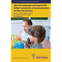 Second Language Learning for the Gifted: Connection & Communications for the 21st Century (NAGC Select) (English Edition)