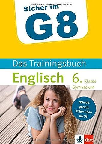 Klett Sicher im G8 - Das Trainingsbuch Englisch 6. Klasse