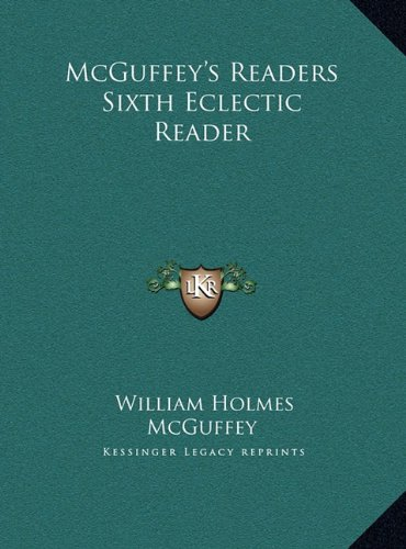 McGuffey's Readers Sixth Eclectic Reader