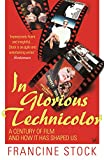 In Glorious Technicolor: A Century of Film and How it has Shaped Us