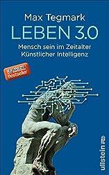 Leben 3.0: Mensch sein im Zeitalter Künstlicher Intelligenz (German Edition)
