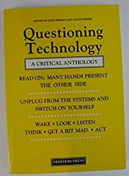 Questioning Technology: A Critical Anthology