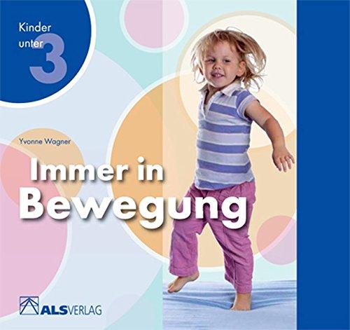 Preisvergleich Produktbild Immer in Bewegung (ALS-Studio-Reihe, Kinder unter 3)