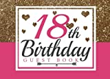 Best Gifts For 18th Birthdays - 18th Birthday Guest Book: 18th, Eighteenth, Birthday Guest Review