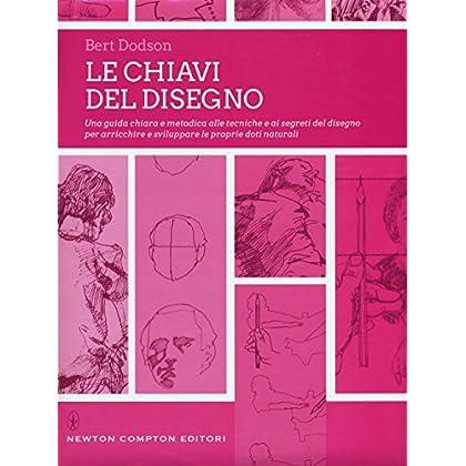 Le Chiavi Del Disegno. Ediz. Illustrata
