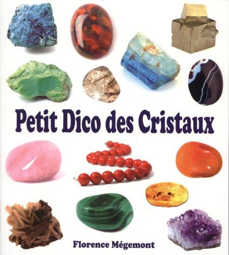 Petit dico des cristaux par Florence Mégemont