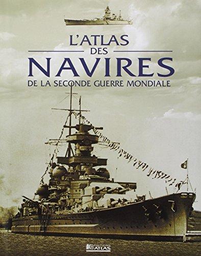 Atlas des navires de de la seconde guerre mondiale