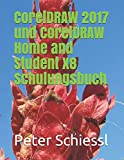 CorelDRAW 2017 und CorelDRAW Home and Student X8 Schulungsbuch