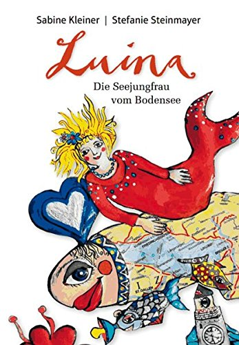 Luina - die Seejungfrau vom Bodensee (Die Seejungfrau Luina, Band 1) (Band Kleine Meerjungfrau,)