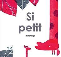 Si petit par Florian Pigé