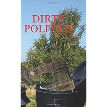 Dirty Politics - Overzealous councils are destroying the environment