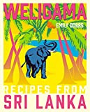 Weligama: Recipes from Sri Lanka (English Edition)