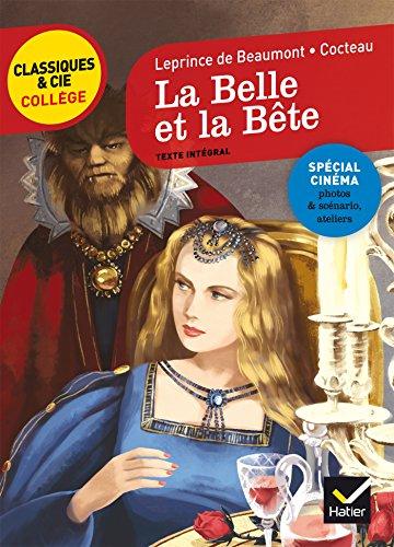 La Belle et la Bête: le conte de Madame Leprince de Beaumont et le film de Jean Cocteau par Madame Leprince de Beaumont