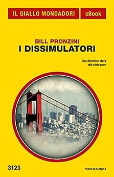 I dissimulatori (Il Giallo Mondadori) di [Pronzini, Bill]