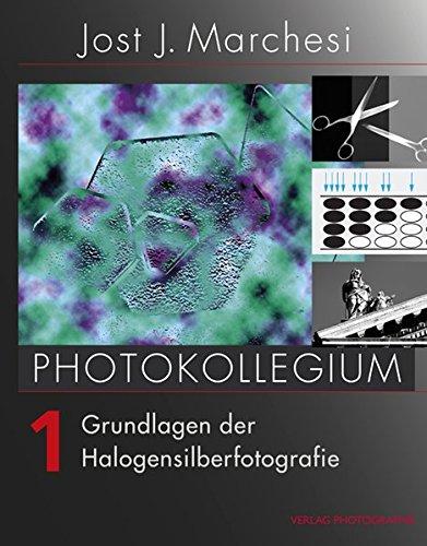 PHOTOKOLLEGIUM 1: Grundlagen der Halogensilberfotografie -