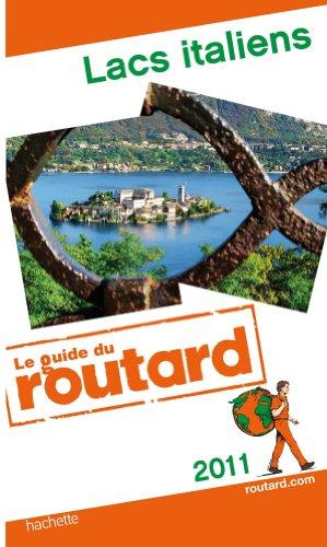 Guide du Routard Lacs italiens 2011 par Collectif