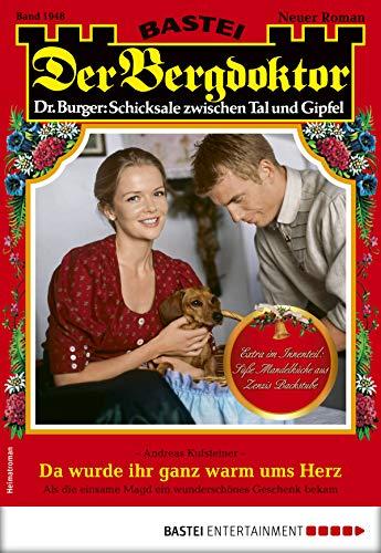Der Bergdoktor 1948 - Heimatroman: Da wurde ihr ganz warm ums Herz