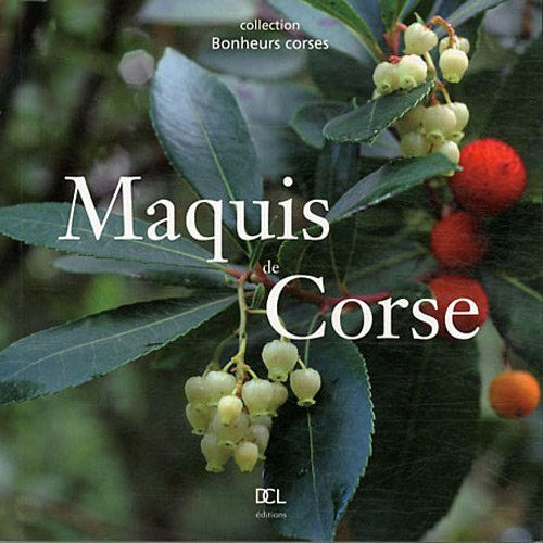 Maquis de Corse par Gabriel-Xavier Culioli, Céline Tafanelli