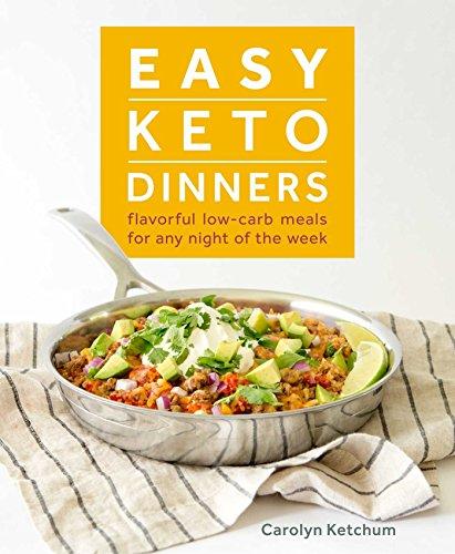 Easy Keto Dinners (English Edition) por Carolyn Ketchum
