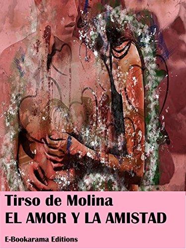 El amor y la amistad por Tirso de Molina