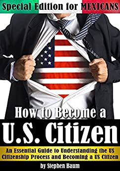 How to Become a U.S. Citizen: Special Edition for MEXICANS ...