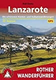 Lanzarote: Die schönsten Küsten- und Vulkanwanderungen - 35 Touren (Rother Wanderführer) (German Edition)