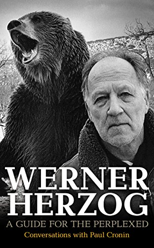 Werner Herzog – A Guide for the Perplexed: Conversations with Paul Cronin por Paul Cronin