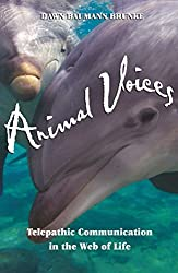 Animal Voices: Telepathic Communications in the Web of Life: Telepathic Communication in the Web of Life