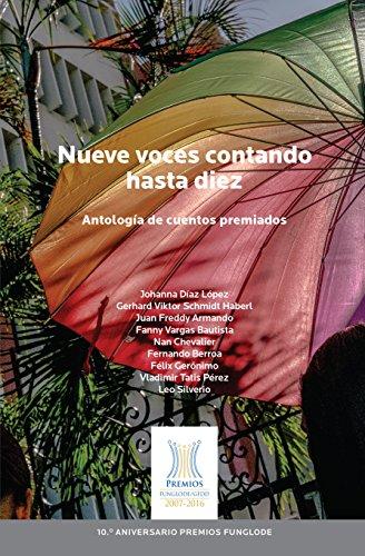 Nueve voces contando hasta diez: Colección Premios FUNGLODE/GFDD 2005-2016 Cuento